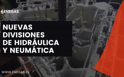 Enegas amplía su oferta con sus nuevas divisiones de Hidráulica y Neumática