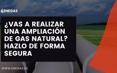 ¿Vas a realizar una ampliación de gas natural? Hazlo de forma segura